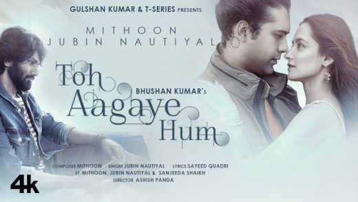 Toh Agaye hum Song Lyrics